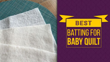Best batting For Baby Quilt