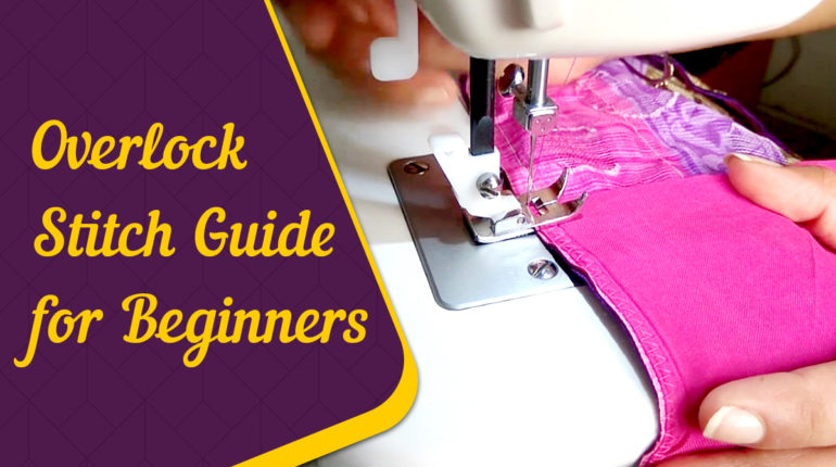 Overlock Stitch Guide for Beginners