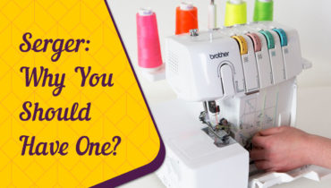 What is a serger Why every sewer should have one