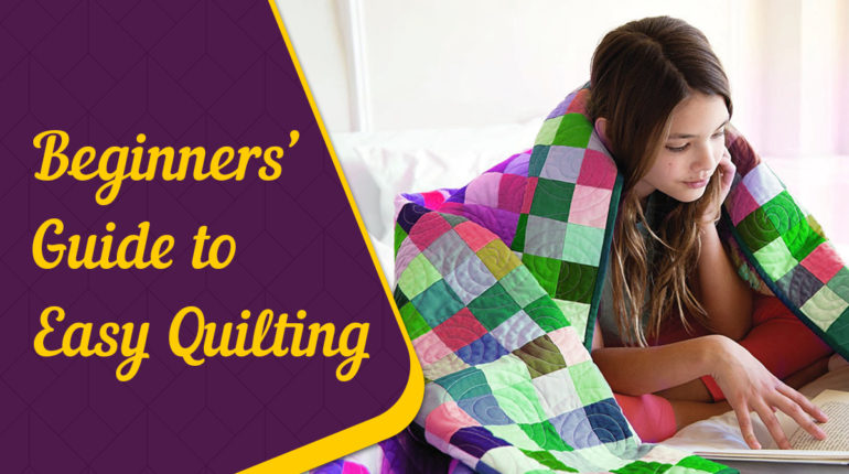 Beginners' Guide to Easy Quilting