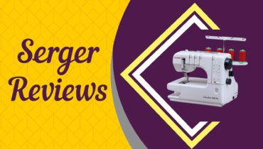 Best Serger Reviews