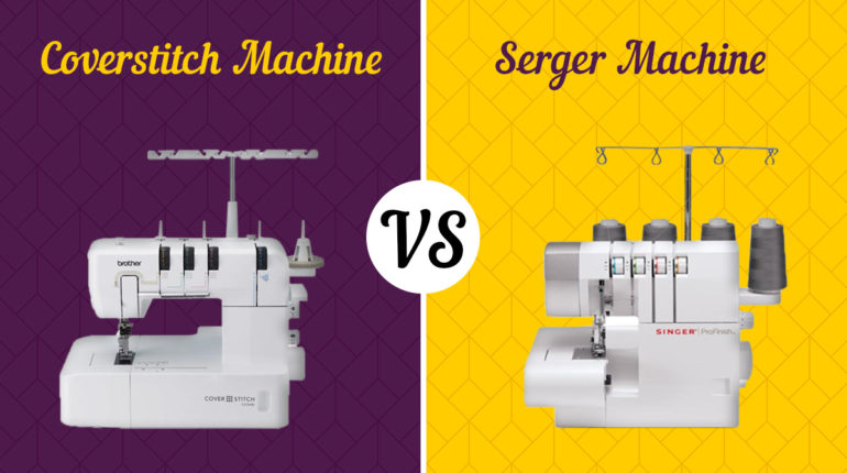 Coverstitch machine vs. Serger machine