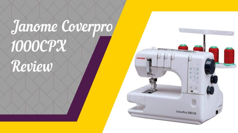 Janome Coverpro 1000CPX Review