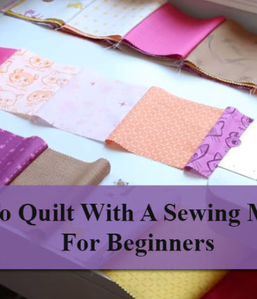 how to quilt with a sewing machine for beginners