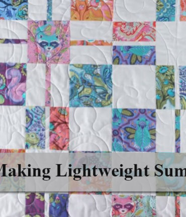 Tips for making lightweight summer quilts